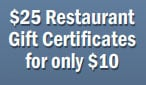 $25 Restaurant Gift Certificates for only $10
