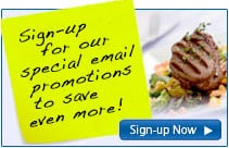 Sign-up for our special email promotions to save even more! Sign-up Now.
